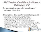 bpc teacher candidate proficiency outcomes 7