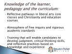knowledge of the learner pedagogy and the curriculum