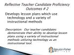 reflective teacher candidate proficiency outcomes 2