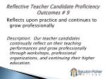 reflective teacher candidate proficiency outcomes 9