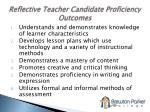 reflective teacher candidate proficiency outcomes