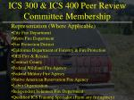 ics 300 ics 400 peer review committee membership