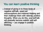 you can learn positive thinking