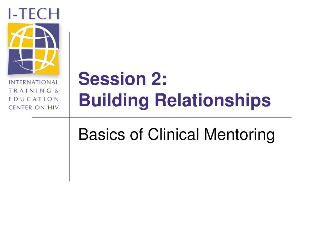 session 2 building relationships l.