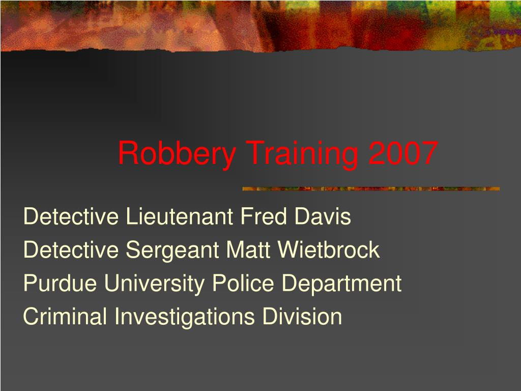 robbery training 2007 l.