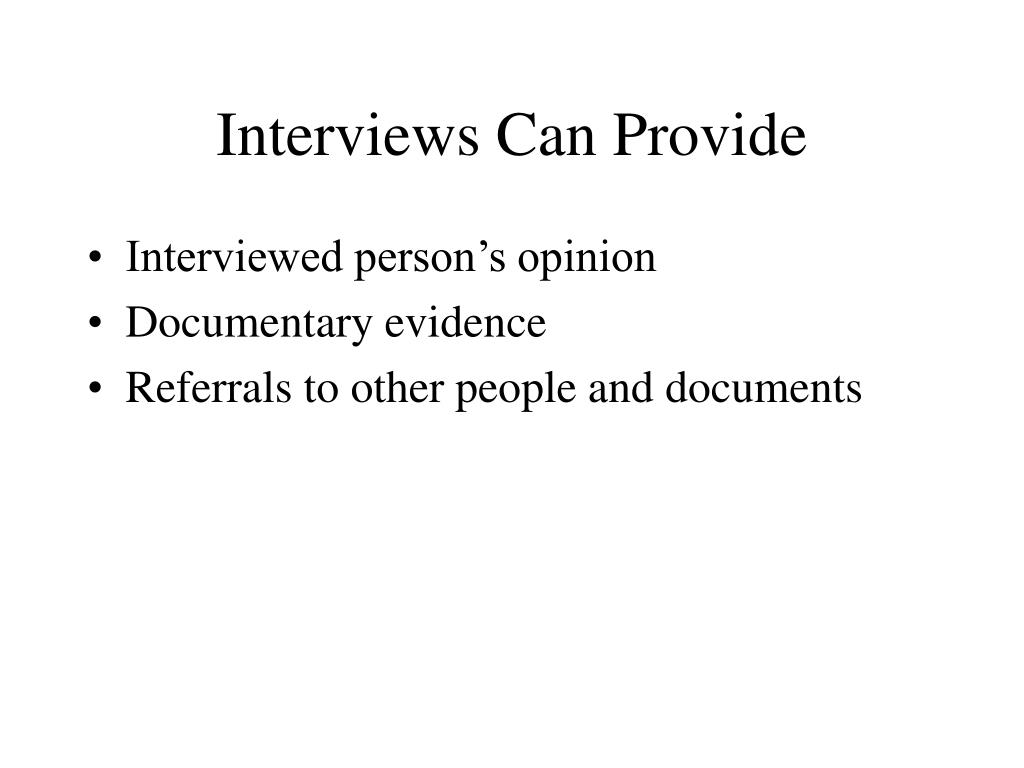Interviews Can Provide