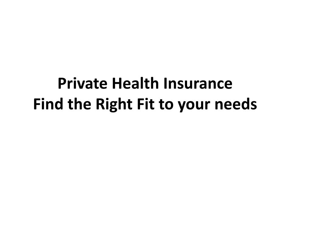 private health insurance find the right fit to your needs l.