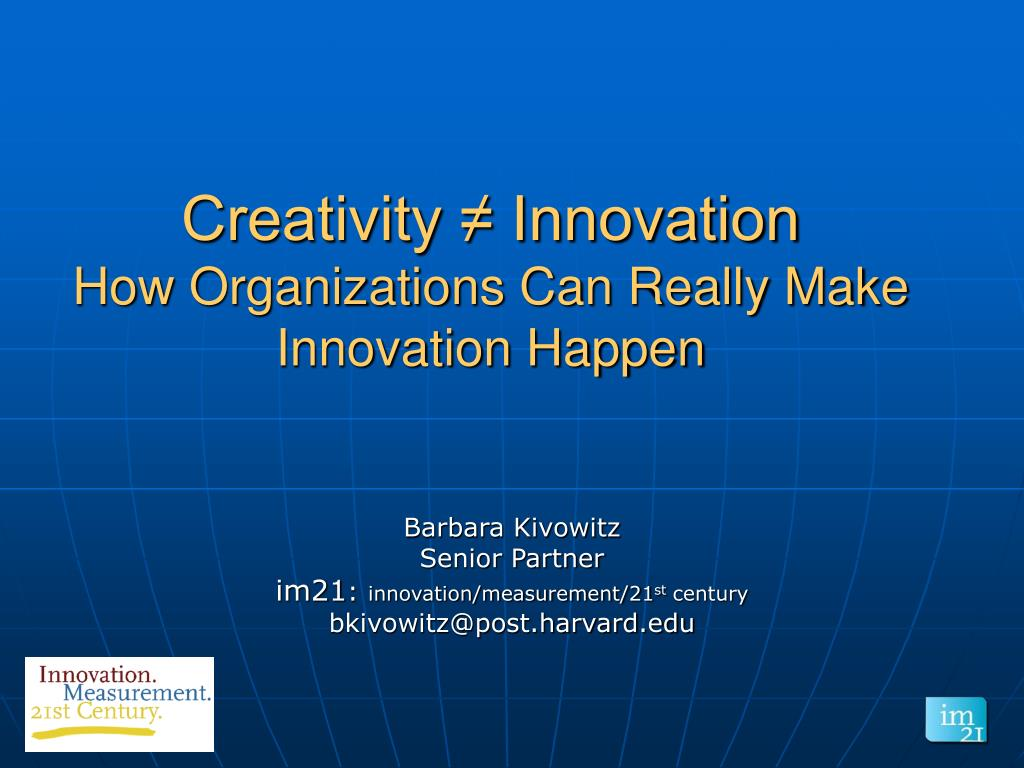 creativity innovation how organizations can really make innovation happen l.
