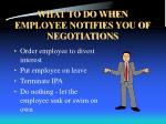 what to do when employee notifies you of negotiations