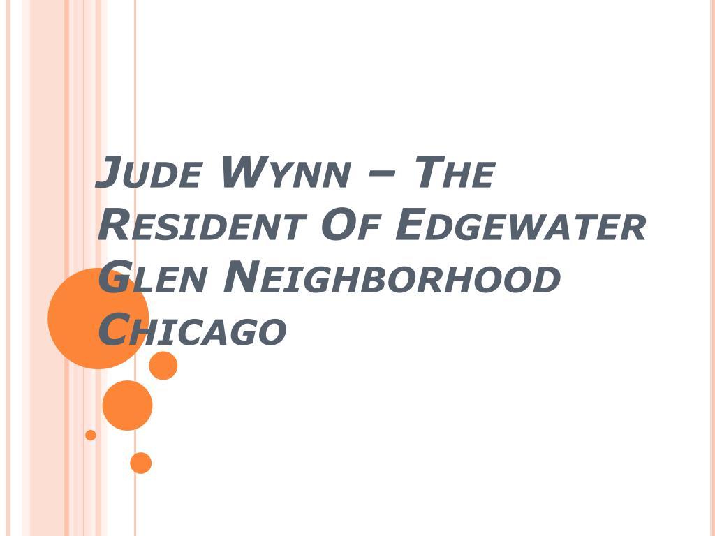 jude wynn the resident of edgewater glen neighborhood chicago l.