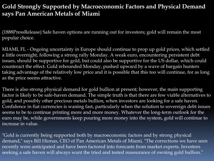 Gold Strongly Supported by Macroeconomic Factors and Physical Demand says Pan American Metals of Mia...