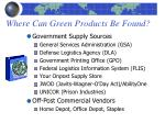where can green products be found
