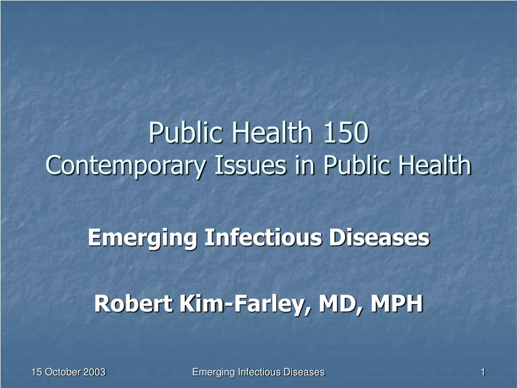 public health 150 contemporary issues in public health l.