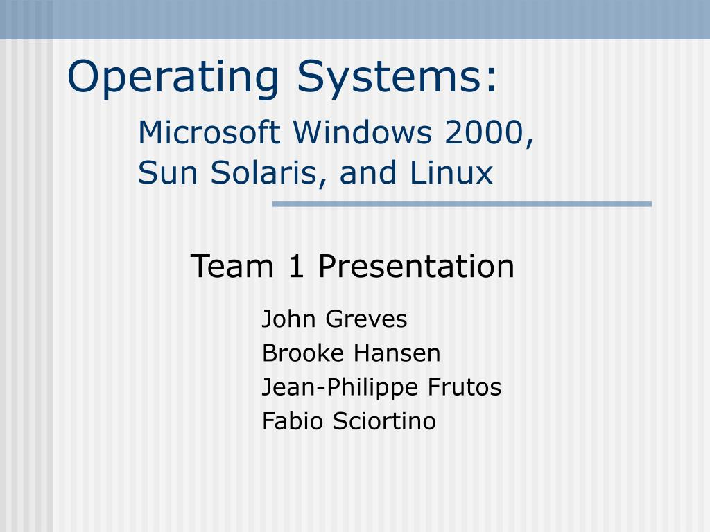 operating systems microsoft windows 2000 sun solaris and linux l.