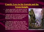 courtly love in sir gawain and the green knight
