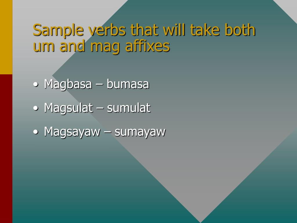 Sample verbs that will take both um and mag affixes