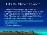 let s get started lesson 1