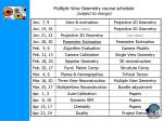 multiple view geometry course schedule subject to change