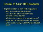 control of lm in rte products5