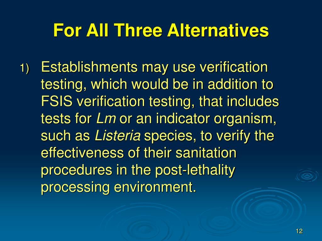For All Three Alternatives