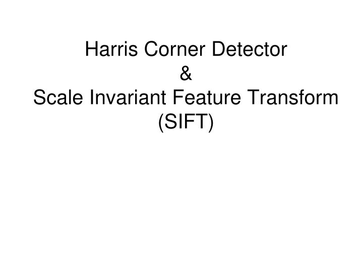 harris corner detector scale invariant feature transform sift n.