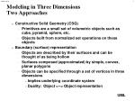modeling in three dimensions two approaches