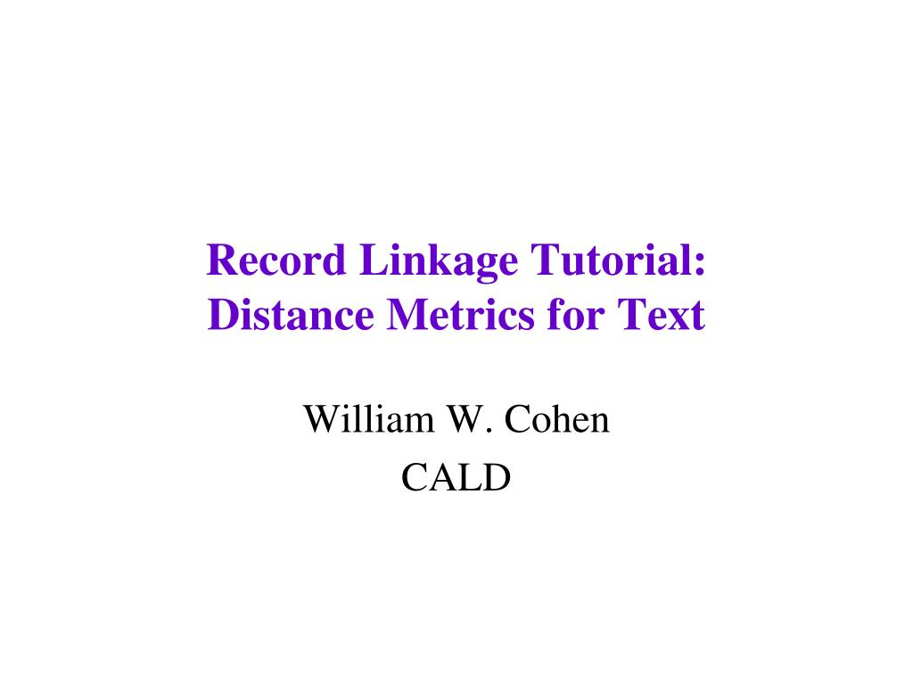record linkage tutorial distance metrics for text l.