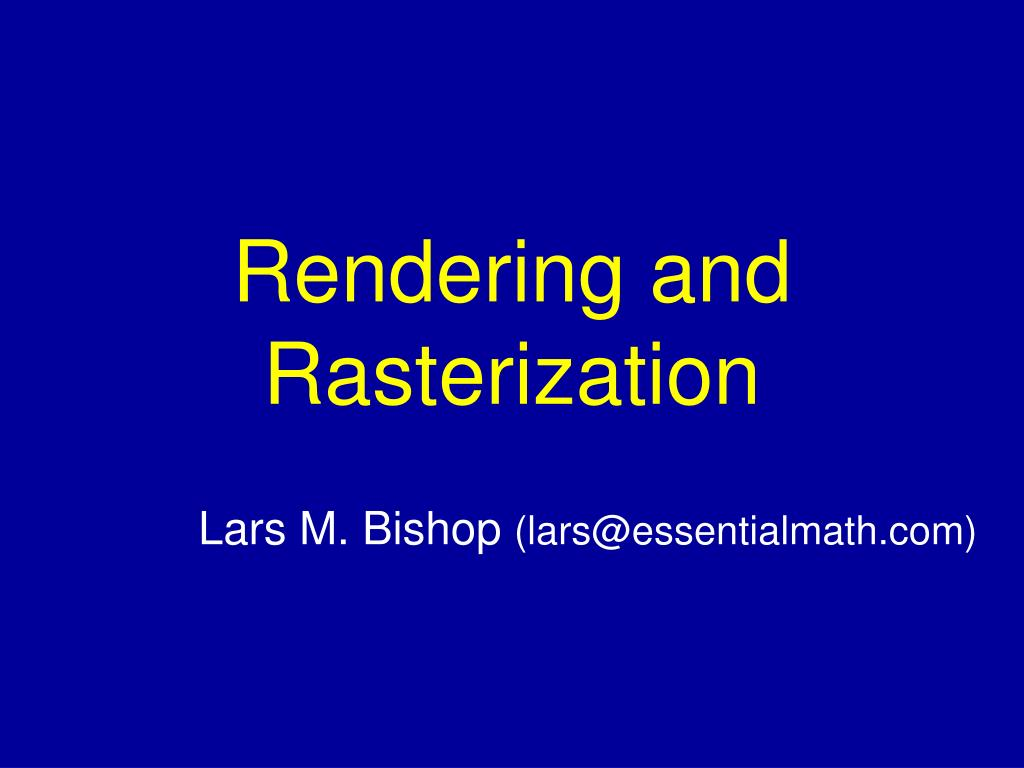 rendering and rasterization l.