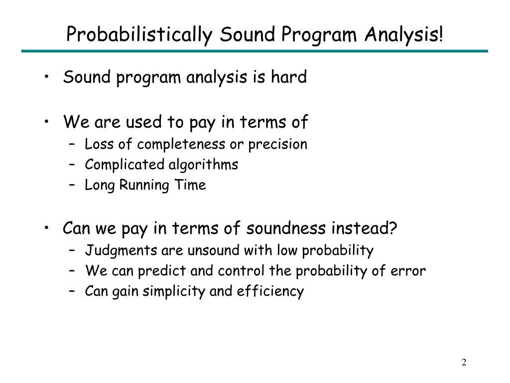 Probabilistically Sound Program Analysis!