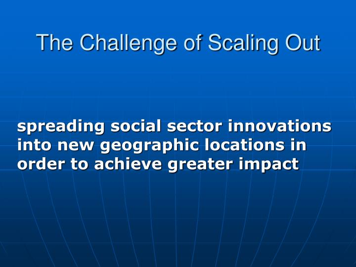 The challenge of scaling out