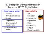 b deception during interrogation deception after rights waiver31