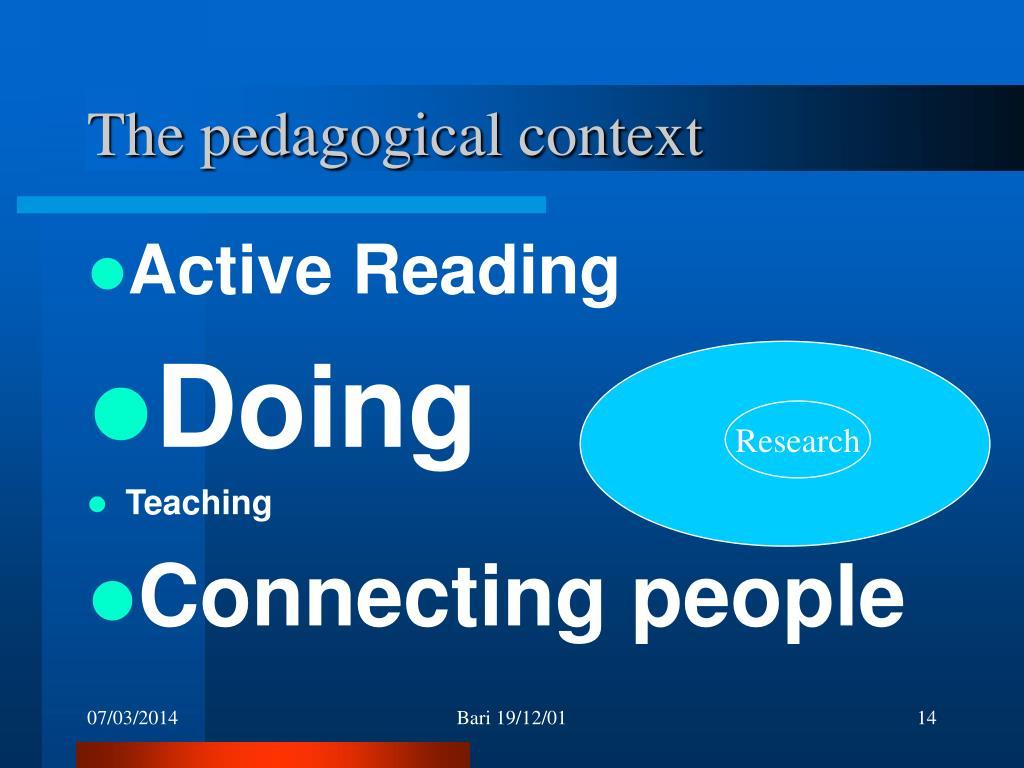 The pedagogical context