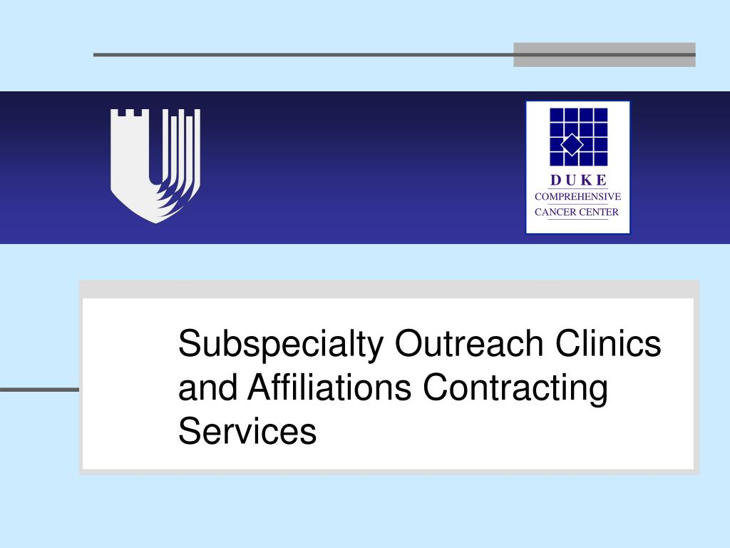 Subspecialty Outreach Clinics and Affiliations Contracting Services