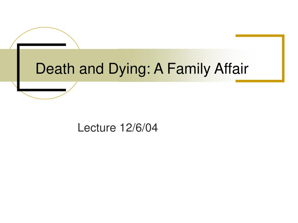 death and dying a family affair l.