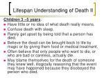 lifespan understanding of death ii