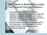 the difference between counselor and teacher recommendations