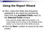 using the report wizard67