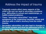 address the impact of trauma