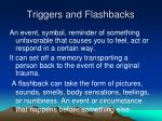 triggers and flashbacks