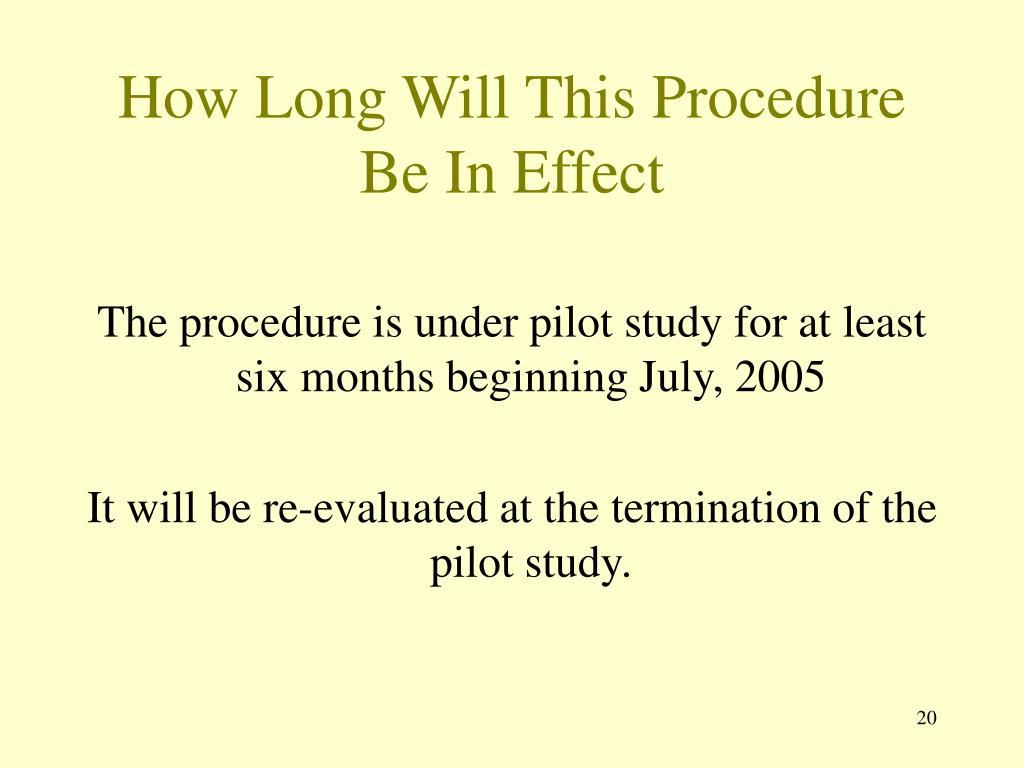 How Long Will This Procedure Be In Effect