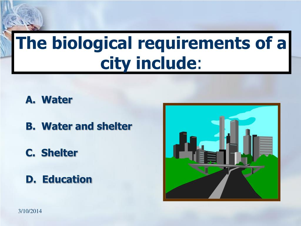The biological requirements of a city include