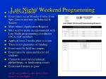 late night weekend programming