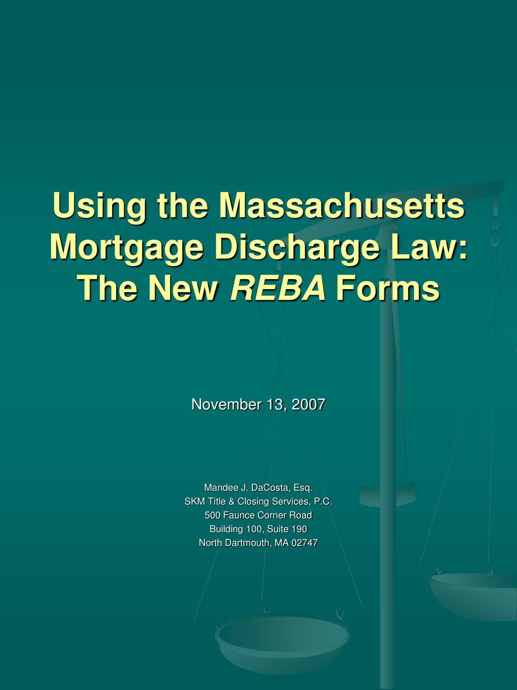 using the massachusetts mortgage discharge law the new reba forms l.