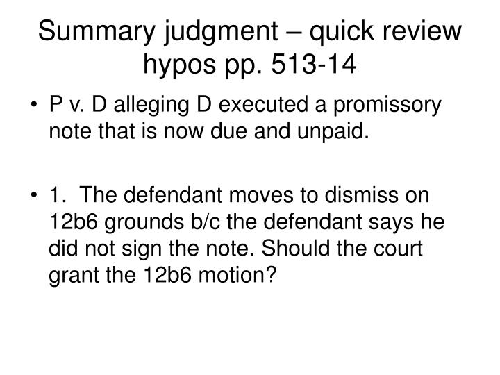 Summary judgment quick review hypos pp 513 14