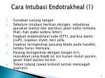 cara intubasi endotrakheal 1