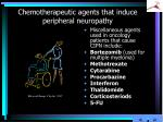 chemotherapeutic agents that induce peripheral neuropathy1