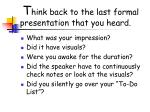 t hink back to the last formal presentation that you heard