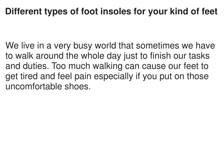 Different types of foot insoles for your kind of feet