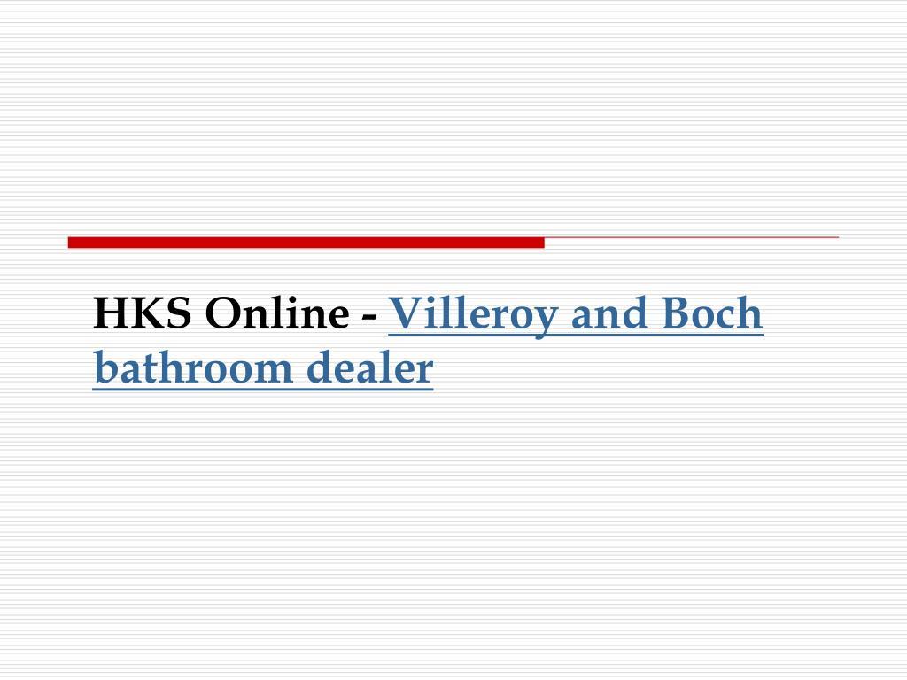 hks online villeroy and boch bathroom dealer l.