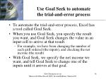 use goal seek to automate the trial and error process